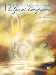 12 Etude-Caprices in the Styles of the Great Composers for Intermediate to Advanced Piano