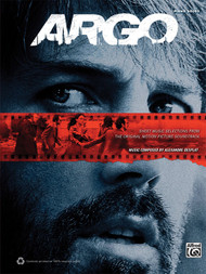 Argo: Sheet Music Selections from the Original Motion Picture Soundtrack for Intermediate to Advanced Piano Solo