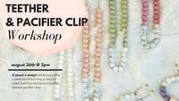 Teething Necklace & Pacifier Clip Workshop