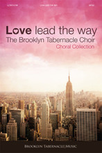 Love Lead The Way (Choral Book)