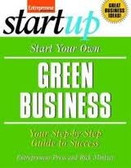 Start Your Own Green Buisness: by Entrepreneur Press 0475PB