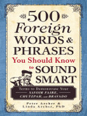 500 Foreign Words&Phrases You Should Know to Sound Smart 1285PB