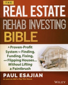 The Real Estate Rehab Investing Bible 1600PB