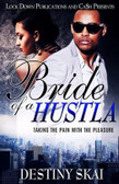 Bride of a Hustla: Taking the Pain with the Pleasure