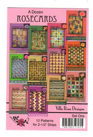 "Villa Rosa ""A Dozen Rosecards"" - Patterns using 2 1/2"" Strips"