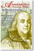 America's Founding Fathers - Benjamin Franklin