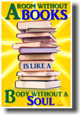 A Room Without Books Is Like a Body Without a Soul - Cicero