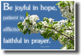 Be Joyful in Hope, Patient in Affliction, Faithful in Prayer - Romans 12:12