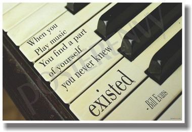 When You Play Music You Find a Part of Yourself You Never Knew Existed - Bill Evans - Piano - NEW Music PosterEnvy Poster