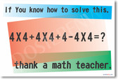If You Know How To Solve This - Thank a Math Teacher - NEW Classroom Mathematics Poster