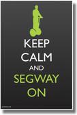 Keep Calm and Segway On - NEW Humor Poster