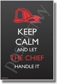 Keep Calm and Let the Fire Chief Handle It - NEW Humor Poster