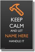 PosterEnvy - Keep Calm - Carpenter's Tool Hammer - Custom Poster