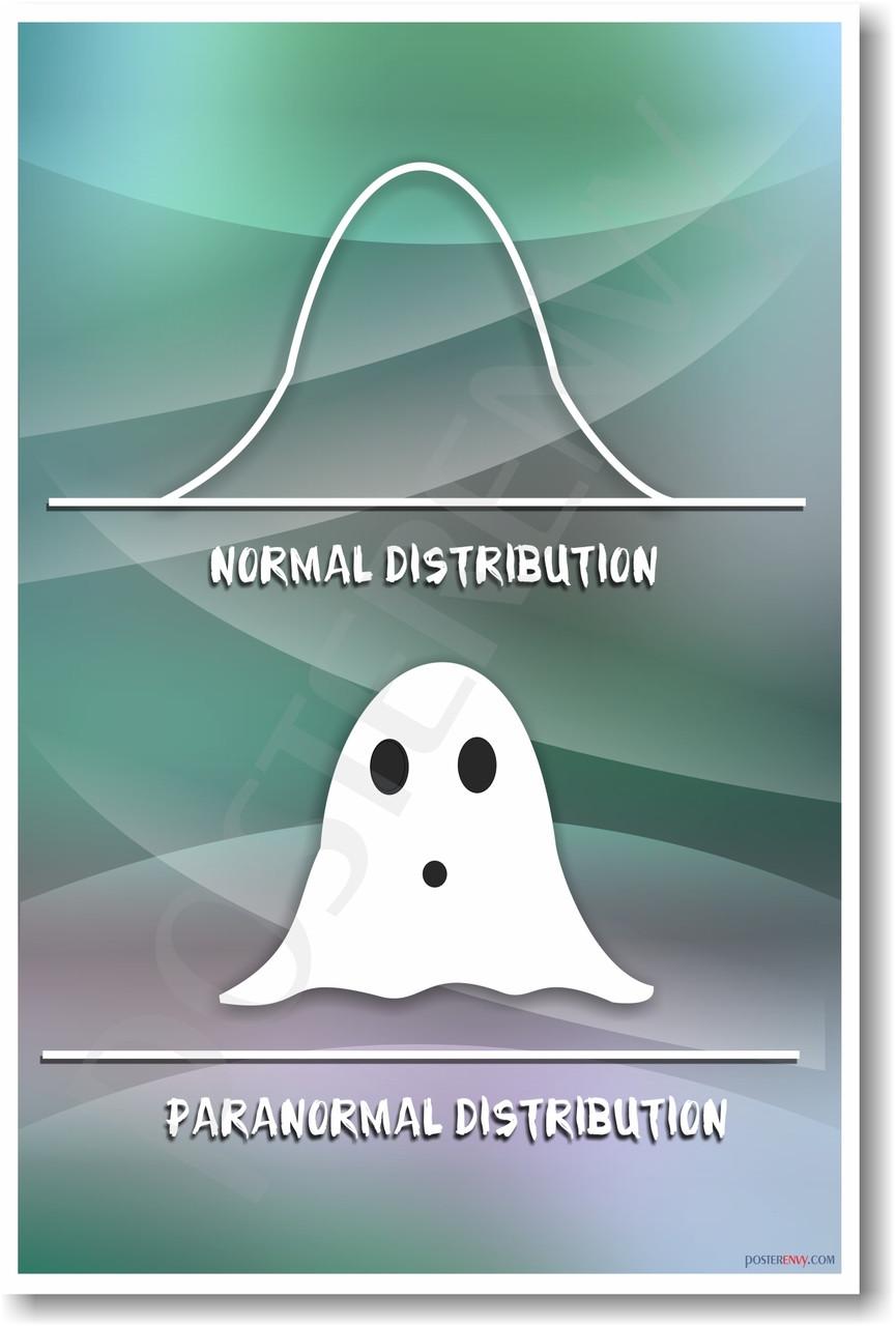 Paranormal Distribution - NEW Humor Math Statistics Poster (hu149)