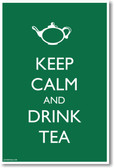 Keep Calm and Drink Tea (Green Background) - NEW Humor Poster