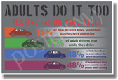 Texting - Adults Do It Too - NEW Health and Safety Poster