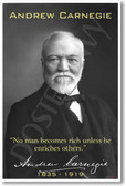"""Andrew Carnegie - """"No One Becomes Rich Unless He Enriches Others"""" - NEW Famous Person Poster"""