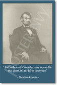 Abraham Lincoln - And in the end it's not the years in your life that count