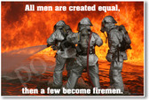 Firefighters battling a raging fire - All Men Are Created Equal, Then A Few Become Firemen - NEW Motivational PosterEnvy Poster