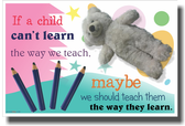 If A Child Can't Learn - NEW Classroom Motivational Poster