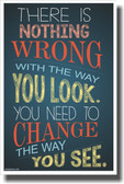Theres Nothing Wrong With The Way You Look - NEW Classroom Motivational Poster