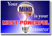 Your Mind Is Your Most Powerful Resource - NEW Classroom Motivational Poster