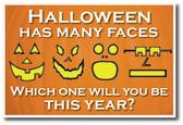 Halloween Has Many Faces - Jack-O-Lantern Pumpkin Holiday PosterEnvy Poster