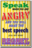 Speak when you are angry and you will make the best speech you will ever regret - Classroom Motivational Poster (cm167)