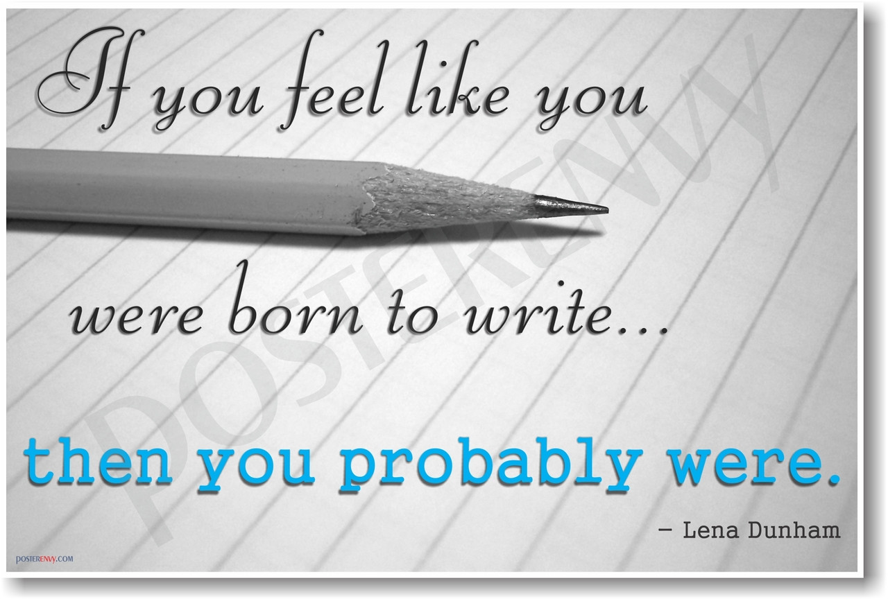 If You Feel Like You Are Being: If You Feel Like You Were Born To Write Then You Probably