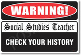 Warning Social Studies Teacher Check Your History  New Humor Poster (hu237) Print Gift Joke Funny Novelty Classroom School Professor