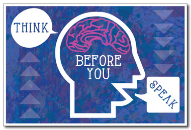 Think Before You Speak 2 - NEW Classroom Motivational Poster (cm1025)