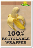 100% Recyclable Wrapper - Banana - NEW Healthy Snacks and Nutrition Poster (he041) PosterEnvy fruit compost