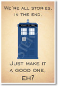 Doctor Who - Tardis - We're All Stories In The End - NEW British TV Show Humor Poster (hu300) BBC TV Show Novelty Gift PosterEnvy