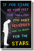 If You Stare At Your Feet...(color) - NEW Classroom Motivational POSTER (cm1056) PostEnvy