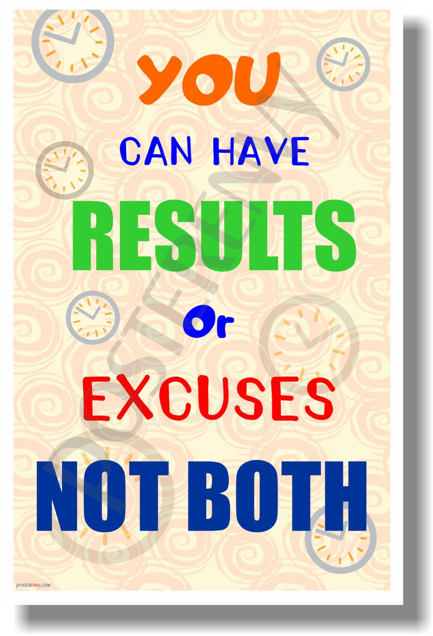You Can Do It: You Can Have Results Or Excuses Not Both