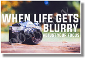When Life Gets Blurry... - NEW Classroom Motivational POSTER (cm1105)