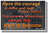 Have The Courage To Follow Your Heart... - Steve Jobs 3 - NEW Classroom Motivational Poster (cm1111)