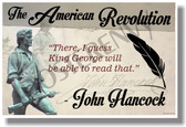 The American Revolution (quote) - John Hancock - NEW Social Studies POSTER (ss168)
