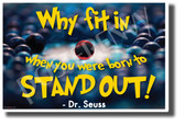 Why Fit In When You Were Born to Stand Out! Dr. Seuss NEW Classroom Motivational Poster (cm1198) cat in the hat famous person quote be yourself