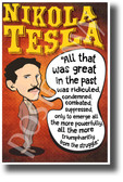 All that was great in the past was ridiculed Nikola Tesla NEW Motivational Poster (fp435) inventor quote serbian genius science elon musk