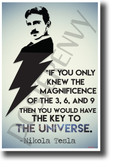 If you only knew the magnificence of the 3 6 9 then you would have the key to the universe Nikola Tesla NEW Motivational Poster (fp442) posterenvy inventor quote serbian genius science elon musk