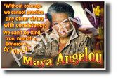 """""""Without Courage We Cannot Practice Any Other Virtue With Consistency."""" - Maya Angelou - NEW Famous Person Poster (fp464) PosterEnvy Poster"""