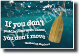 """If You Don't Paddle Your Own Canoe..."" - Katharine Hepburn - Quote Poster (cm1214) New Classroom Motivational Poster PosterEnvy Poster"