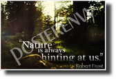 """""""Nature Is Always Hinting At Us"""" - Robert Frost - Famous Person Quote Poster (cm1215) PosterEnvy Poster"""
