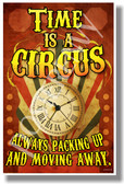Time is a Circus - NEW Classroom Motivational Poster (cm1217) PosterEnvy Poster
