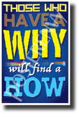 Those Who Have a Why Will Find a How - NEW Classroom Motivational Poster (cm1274)