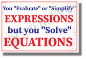 You Evaluate or Simplify Expressions - Solve Equations - NEW Classroom Math Science Poster (ms326)
