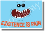 Existence is Pain - Mr. Meeseeks - NEW Funny Cartoon Comedy POSTER