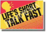 Life's Short, Talk Fast - NEW Humorous Comedy Novelty POSTER