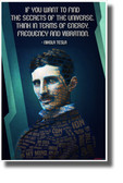 If You Want to Find the Secrets of the Universe - Nikola Tesla - NEW Classroom Motivational Poster